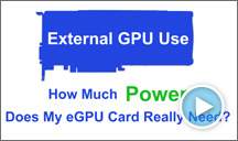 eGFX Breakaway Box - How Much Power Does My eGPU Card Really Need?