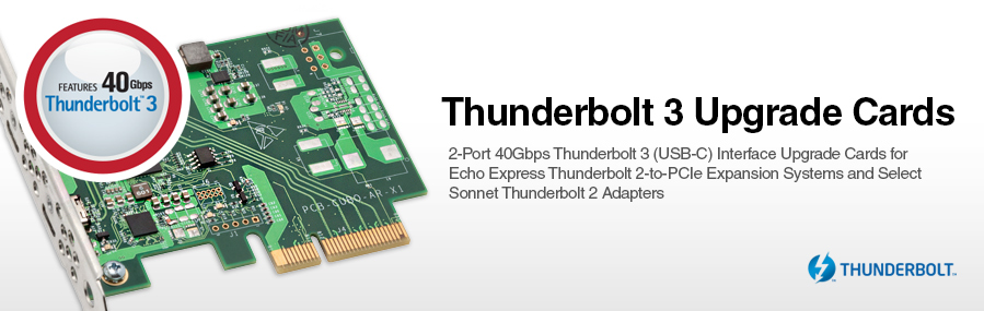 Thunderbolt 3 Upgrade Cards for Echo Express Thunderbolt 2-to-PCIe Expansion System and Select Sonnet Thunderbolt 2 Adapters