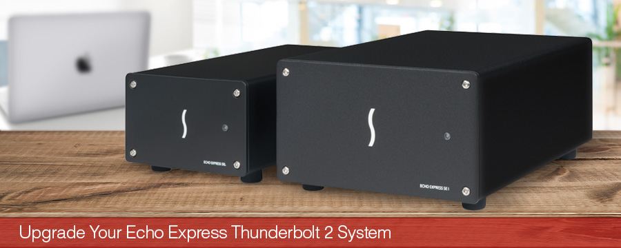 Uupgrade Your Echo Express Thunderbolt 2 System