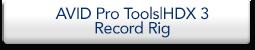 Avid Pro Tools | HDX 3 Record Rig